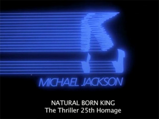 Natural Born King - The Thriller 25th Homage
